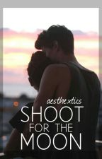 Shoot for the Moon by Aesthextics