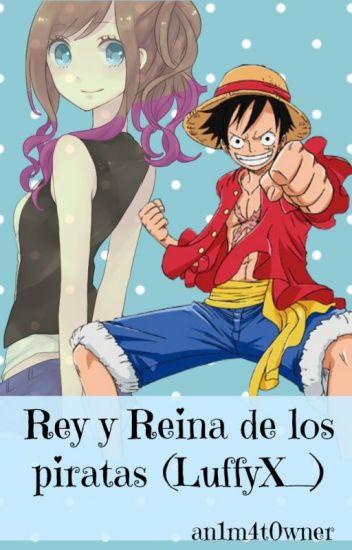 rey y reina piratas ( luffyX___)
