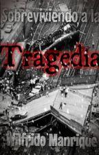 Sobreviviendo la tragedia... by WilfridoManrique
