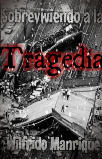 Sobreviviendo la tragedia...