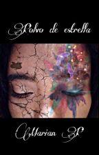 Polvo de Estrella by mariancarlypozos