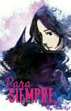 Para Siempre (Sirius/Severus) by VaneTj7