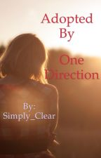 Adopted by One Direction (1D fan fiction) by Simply_Clear