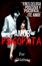 Amor Psicópata ( Jeff The Killer X Tu ) by Mikuhatsune1158