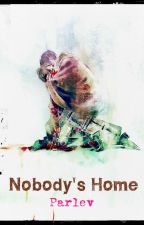 Nobody's Home. by Parlev
