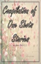 Compilation of One Shots Stories by winterchild22
