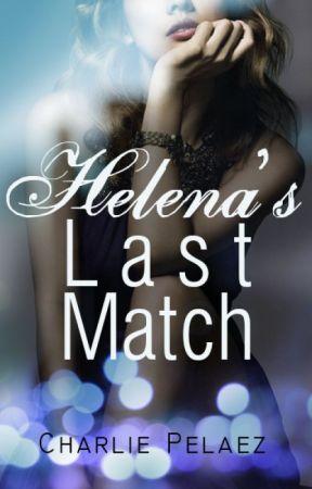 Helena's Last Match by heyyimcharlie