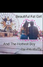 Beautiful Fat Girl And The Hottest Boy by anonymousgxrl