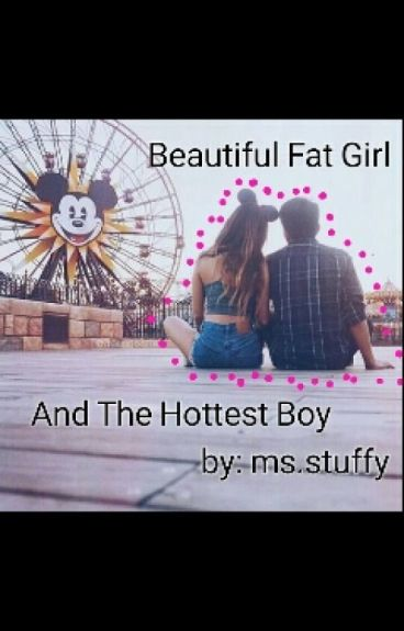 Beautiful Fat Girl And The Hottest Boy