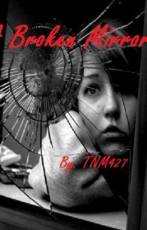 A Broken Mirror by TNM427