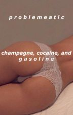 champagne, cocaine, and gasoline x ryden oneshot by problemeatic