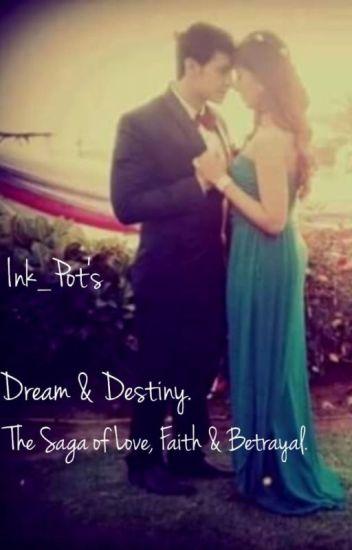 Dream and Destiny:The Saga of Love, Faith and Betrayal. *Editing*