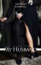 I love You My Husband  by Romansa_