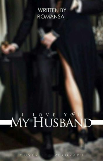 I love You My Husband [ Revisi ]