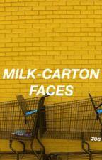 milk-carton faces | rants n shitty poems by scften