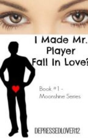 I Made Mr. Player Fall In Love? by CammiLynnK
