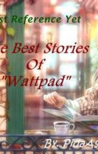 The Best Stories of Wattpad by pidaA92