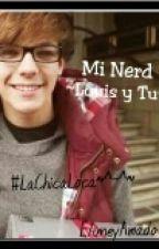 Mi Nerd Louis Y Tu by EluneyAmado