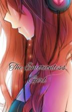 The Emotionless Girl(on Hold) by Cold_WinterGirl