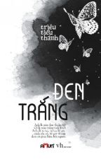 Đen Trắng - Triêu Tiểu Thành by xthienvanx