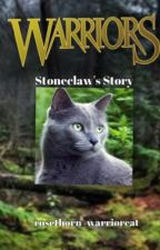 Stoneclaw's Story by rosethorn_warriorcat