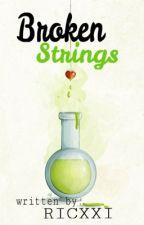 Broken Strings #Wattys2016 by Ricxxi
