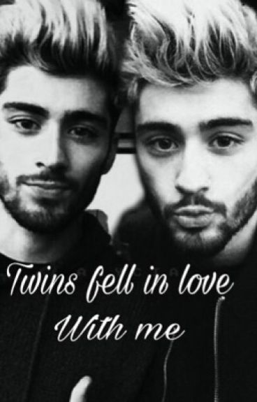 Twins fell in love with me  [Z.S]