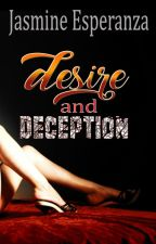 Desire And Deception by JasmineEsperanzaPHR