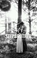 My Stepbrother// Shawbrina [COMPLETED BUT UNEDITED] by ssarahsissues