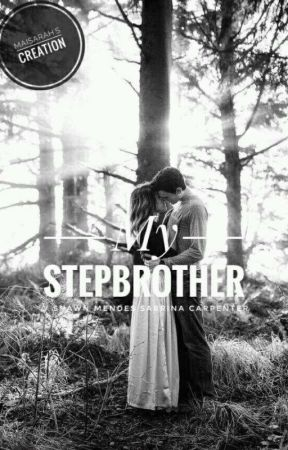 My Stepbrother// Shawbrina (Completed but unedited) by mssarrah_