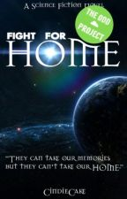 Fight For Home (#Wattys2016) by CindieCake