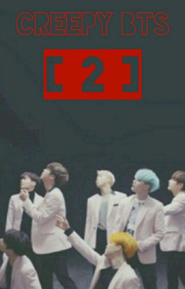 CREEPY [BTS] 2 √
