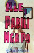 Ale Pabili Nga Po by SpadePrincess