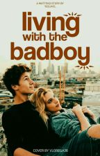 Living With The Badboy // New Version // by Fadzzhr