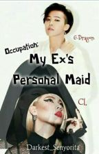 Occupation: My EX's Personal Maid by Darkest_Senyorita