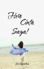 Hero Cinta Saya ! [C] by NurSyarafana026
