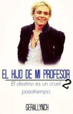 El Hijo De Mi Profesor II (Ross Lynch Y Tu) by gerallynch