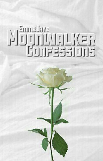 • moonwalker confessions •