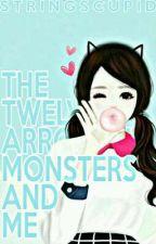 The Twelve Arrogant Monster And Me [EDITED]  by stringscupid05
