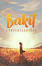Bakit? (One shot) by converteddyosa