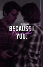 Because I need you. - A Stalia Fanfiction by stilesxmalia