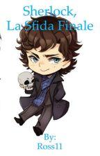 Sherlock, la sfida finale by RosarioCoppolino