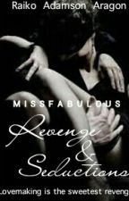 Revenge and Seductions by missfabulous