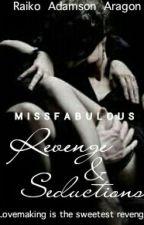 Revenge and Seductions by missfabulous
