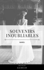« Souvenirs Inoubliables. » by KALMICAM