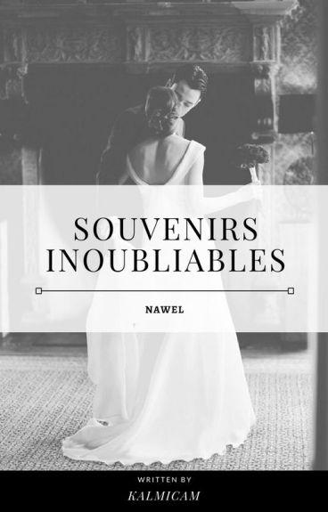 « Souvenirs Inoubliables. »