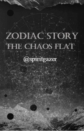 Zodiac Story ~ The Chaos Flat