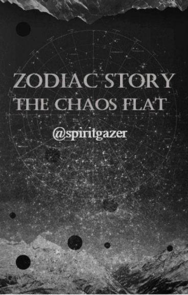 Zodiac Story ~ The Chaos Flat
