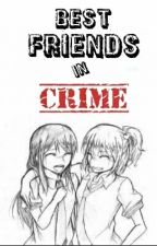 Bestfriends In Crime by Jurnalyne