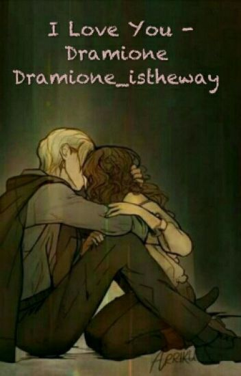 I Love You - Dramione